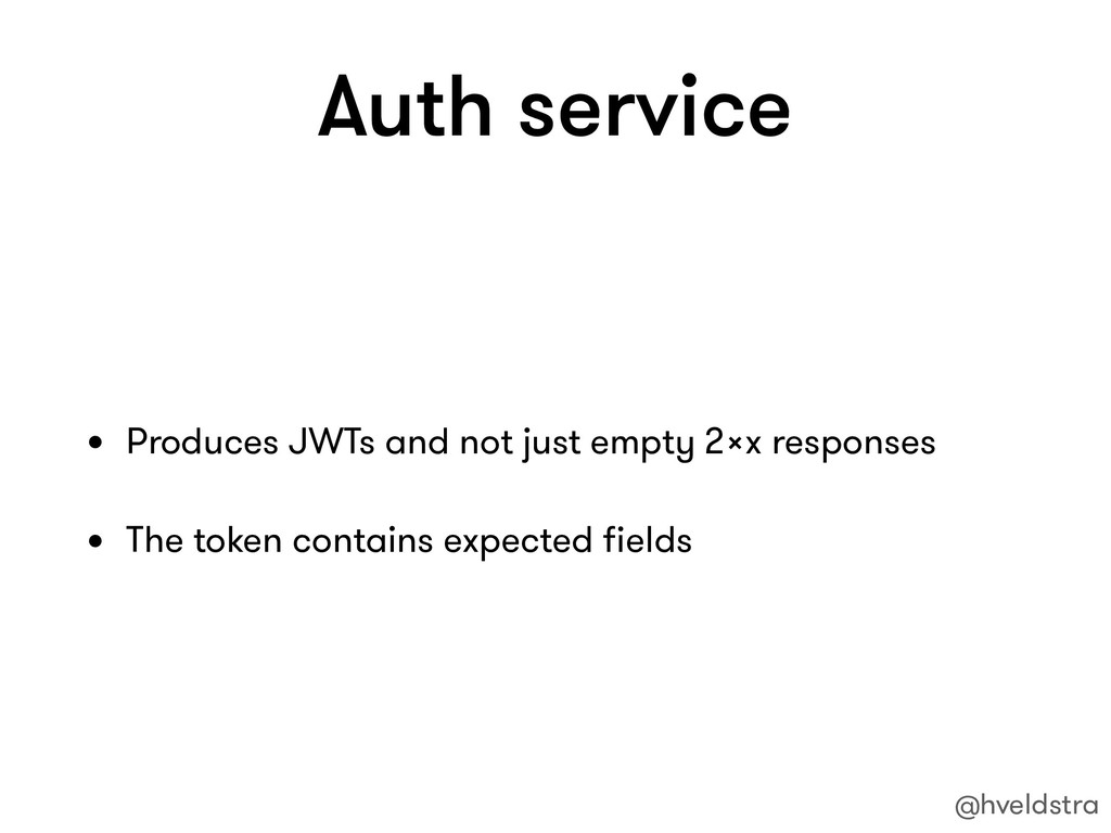 Auth service • Produces JWTs and not just empty...