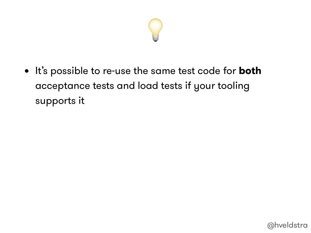 • It's possible to re-use the same test code f...