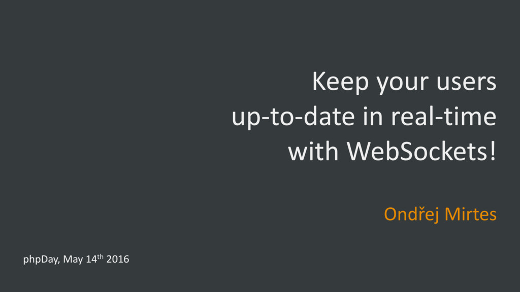 Keep your users up-to-date in real-time with We...