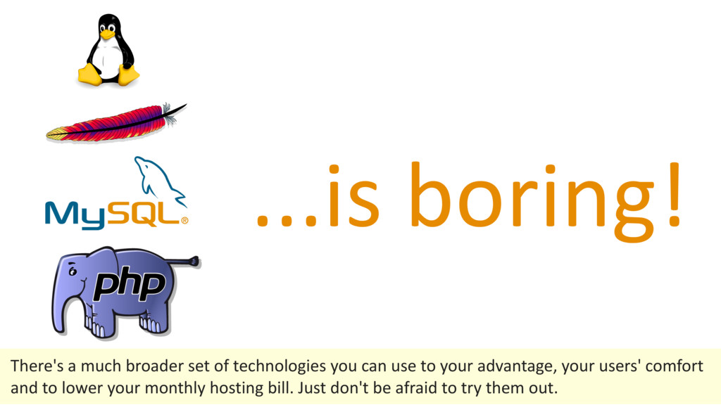 ...is boring! There's a much broader set of tec...