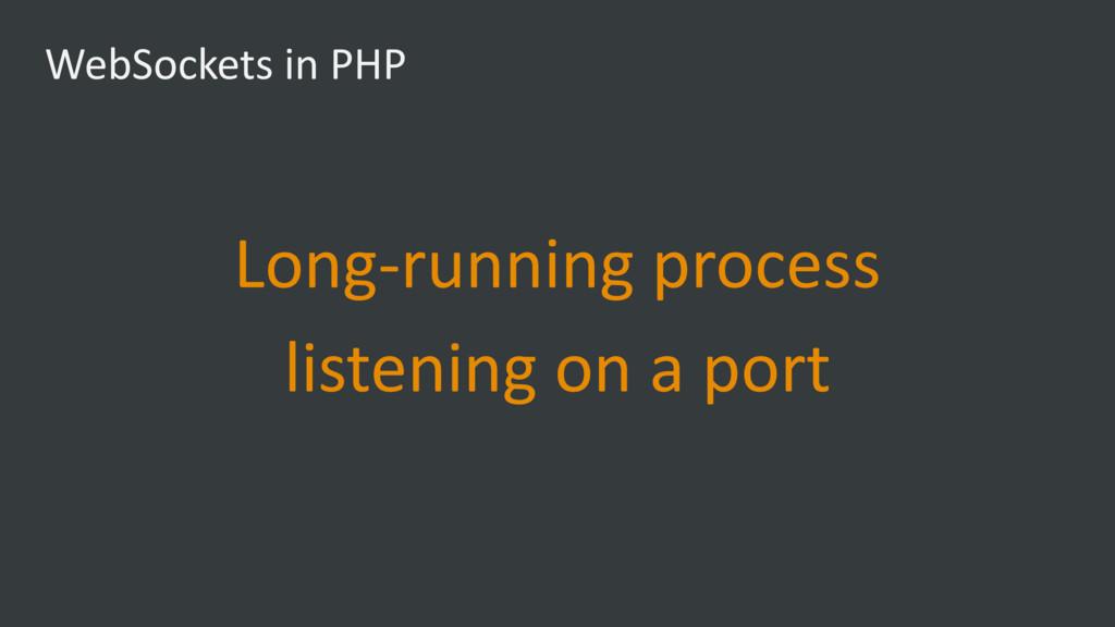 WebSockets in PHP Long-running process listeni...