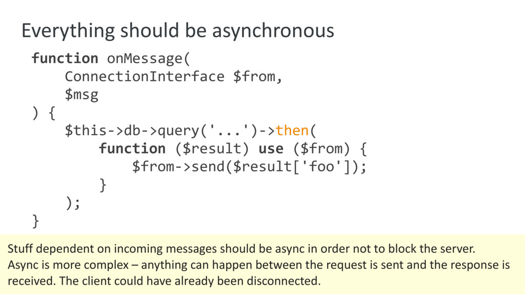 Everything should be asynchronous function onMe...