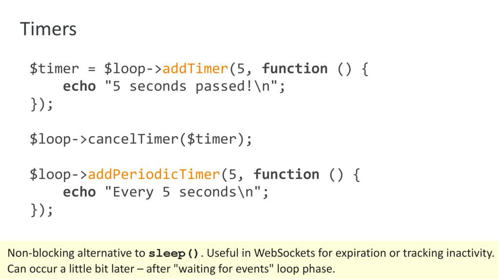 Timers $timer = $loop->addTimer(5, function () ...