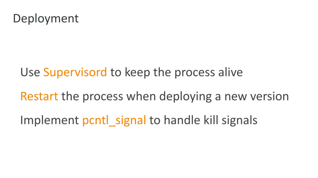 Deployment Use Supervisord to keep the process ...