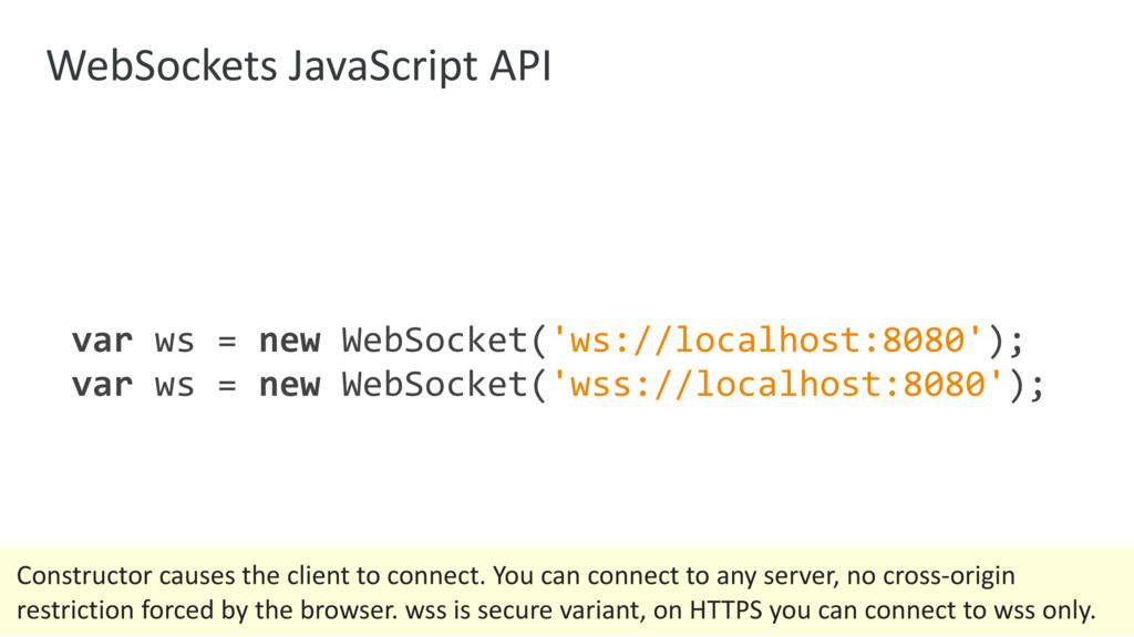 WebSockets JavaScript API  var ws = new WebSoc...