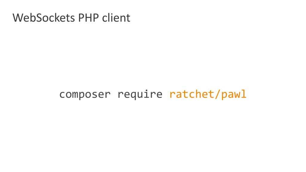 WebSockets PHP client composer require ratchet/...