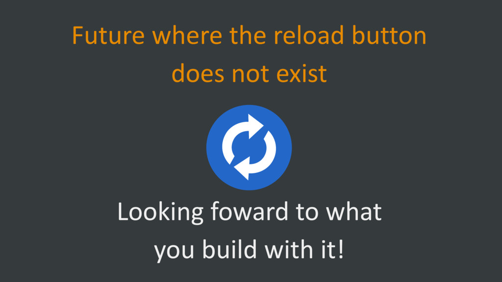Future where the reload button does not exist...
