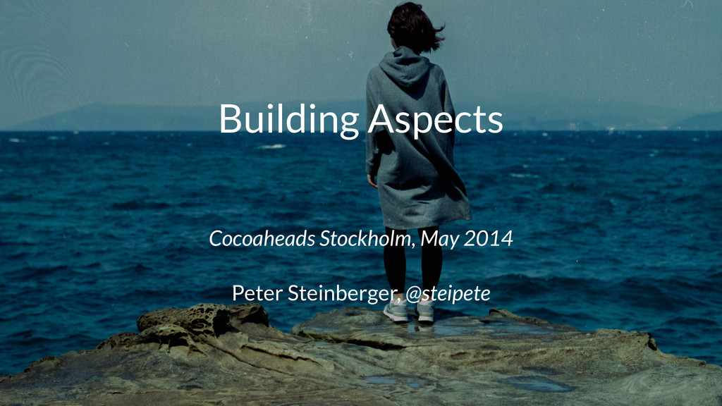 Building Aspects Cocoaheads Stockholm, May 2014...