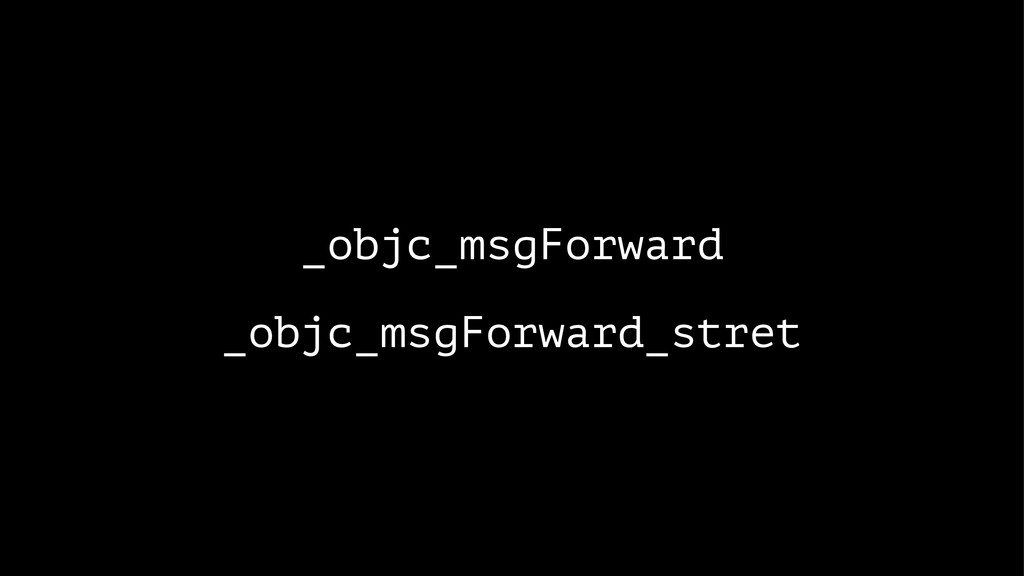 _objc_msgForward _objc_msgForward_stret