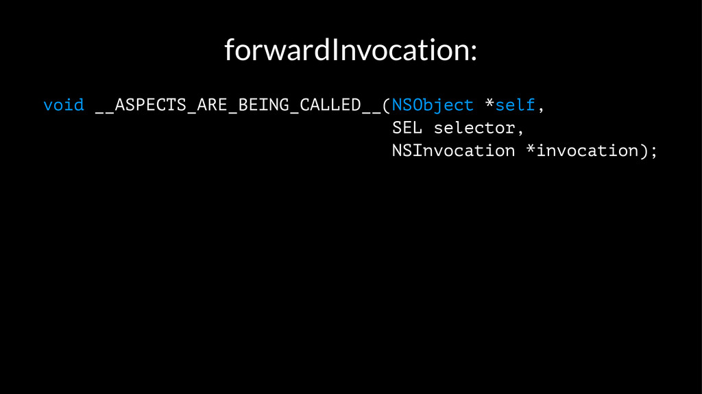 forwardInvocation: void __ASPECTS_ARE_BEING_CAL...