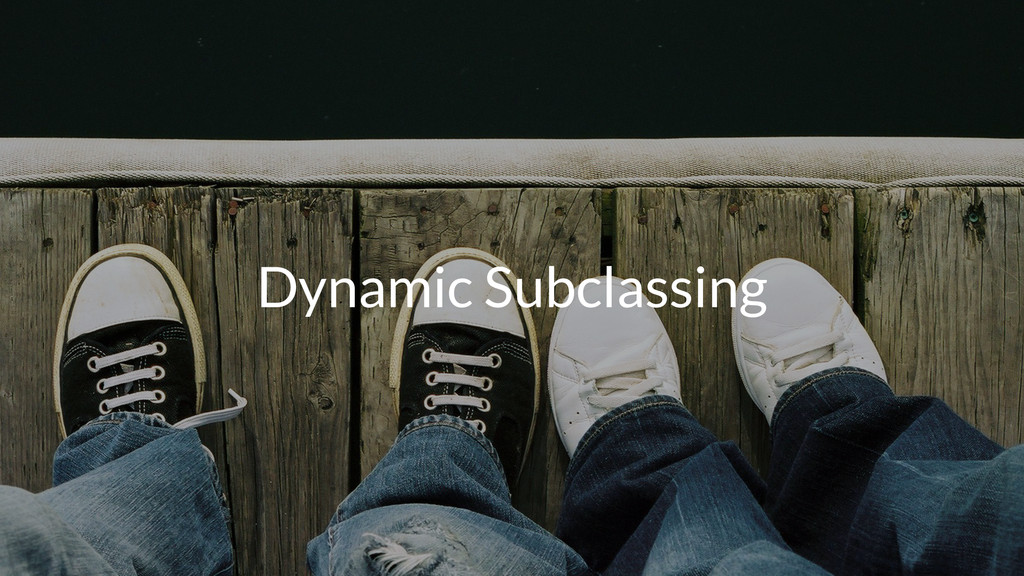 Dynamic Subclassing