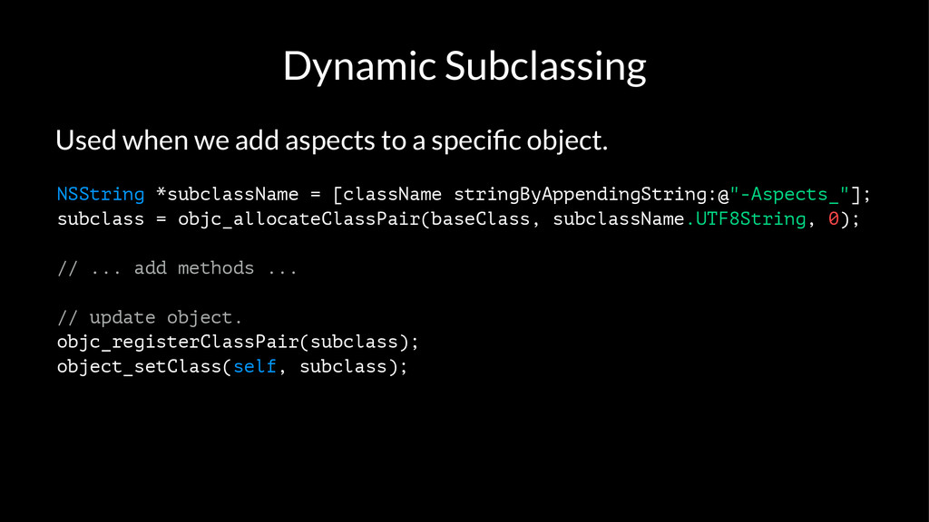 Dynamic Subclassing Used when we add aspects to...