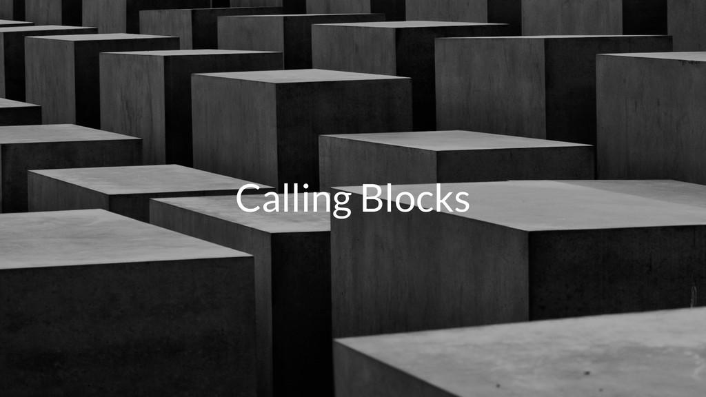 Calling Blocks