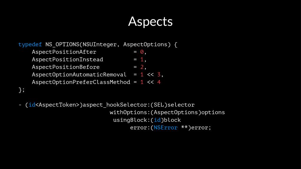 Aspects typedef NS_OPTIONS(NSUInteger, AspectOp...