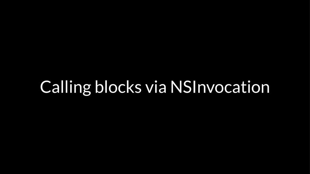 Calling blocks via NSInvocation