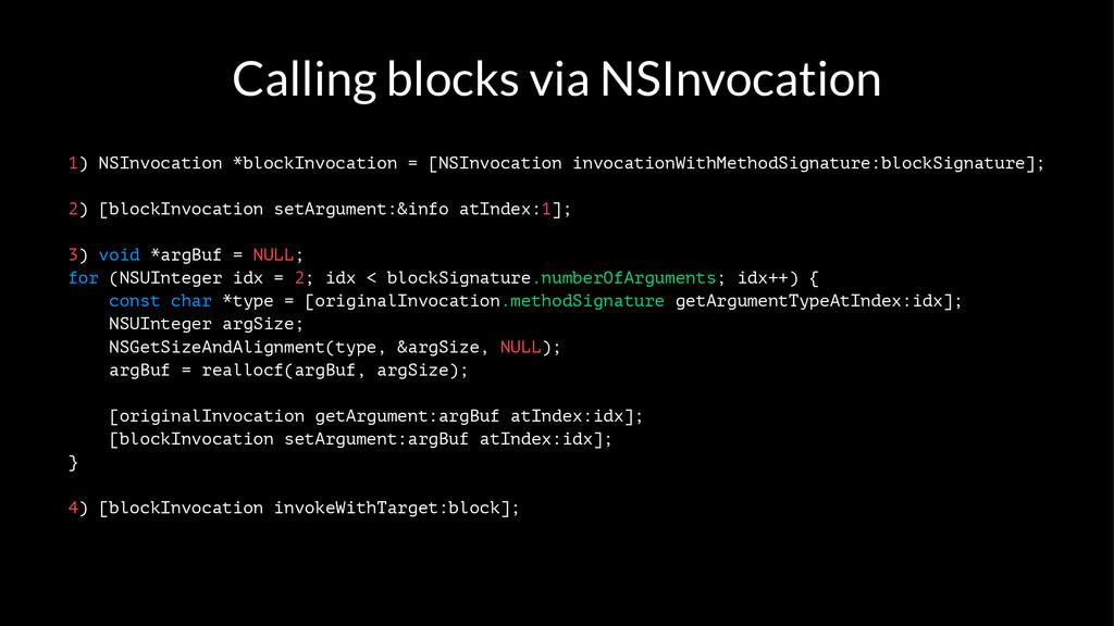 Calling blocks via NSInvocation 1) NSInvocation...