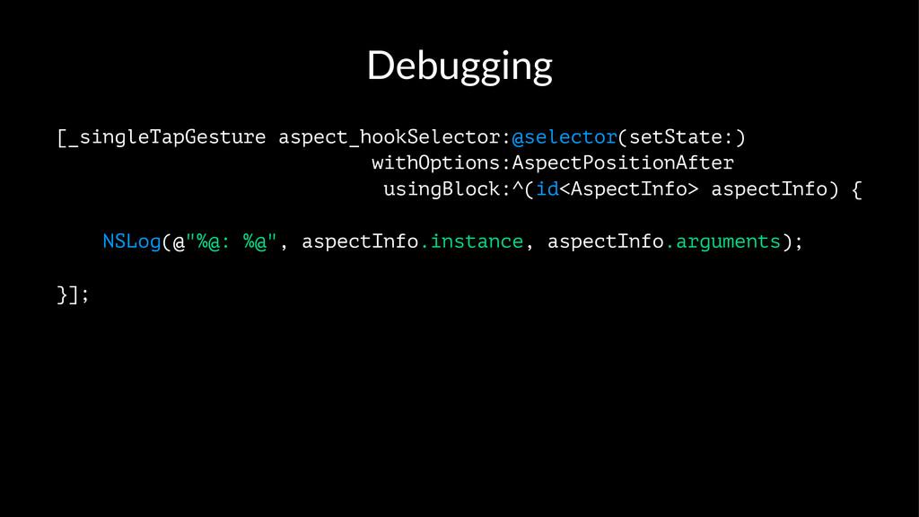 Debugging [_singleTapGesture aspect_hookSelecto...