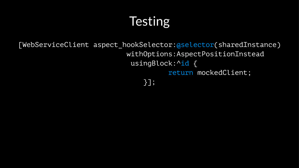 Testing [WebServiceClient aspect_hookSelector:@...