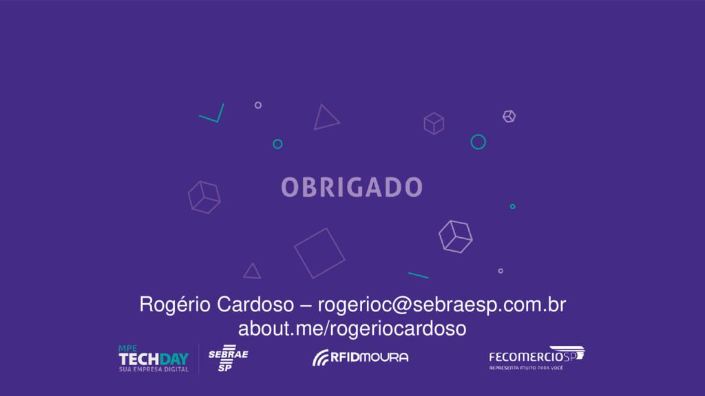 Rogério Cardoso – rogerioc@sebraesp.com.br abou...