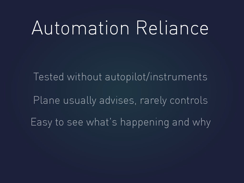 Automation Reliance Tested without autopilot/in...