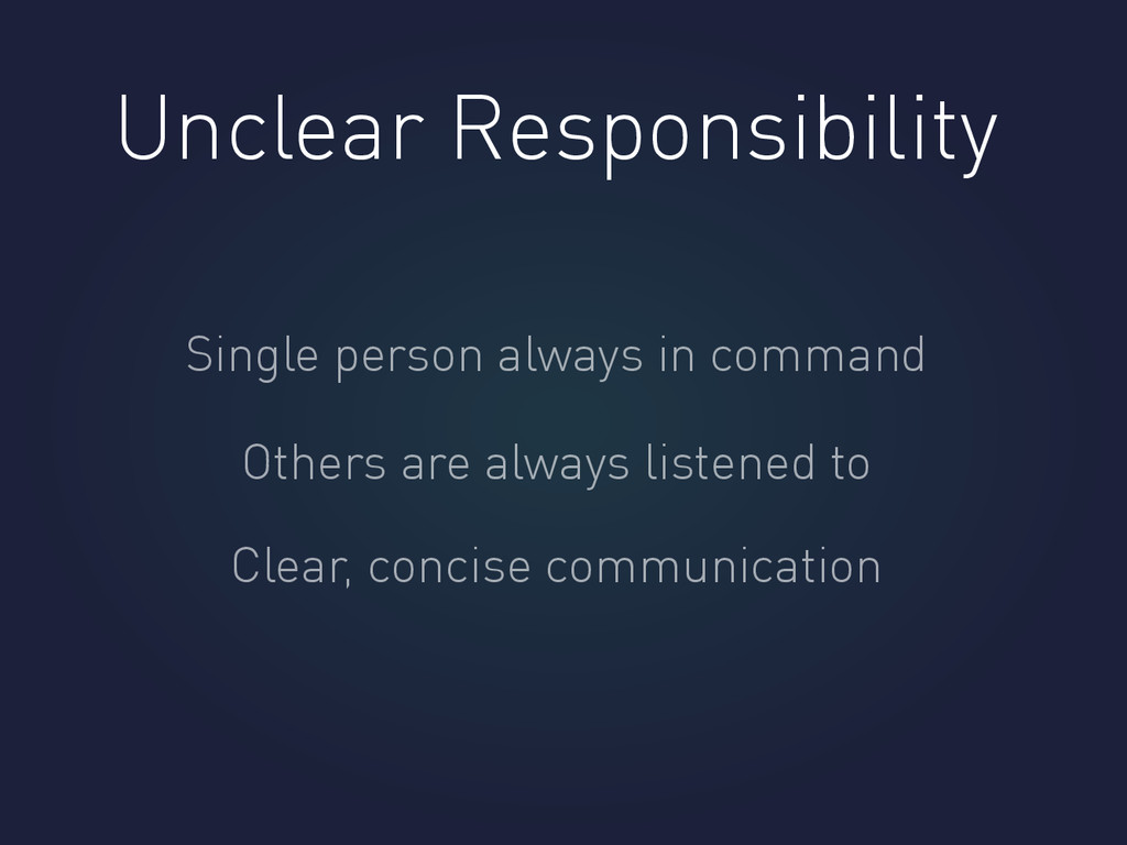 Unclear Responsibility Single person always in ...