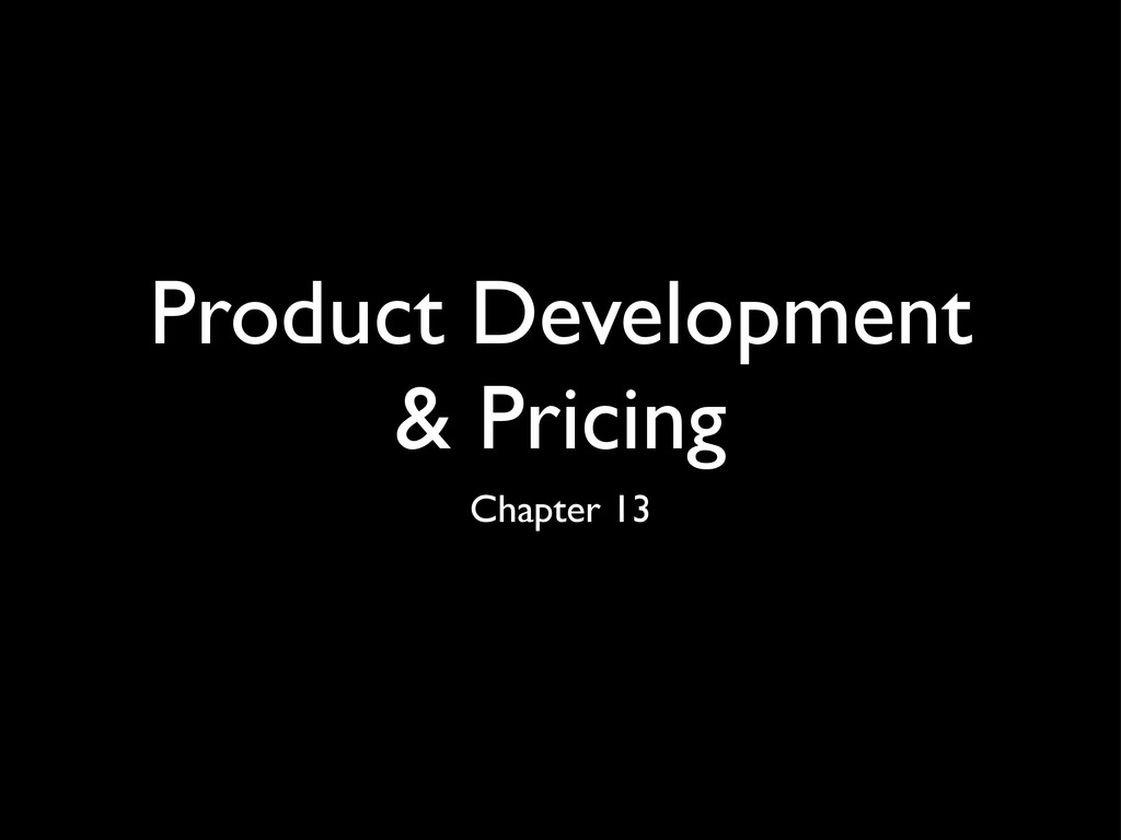 Product Development & Pricing Chapter 13