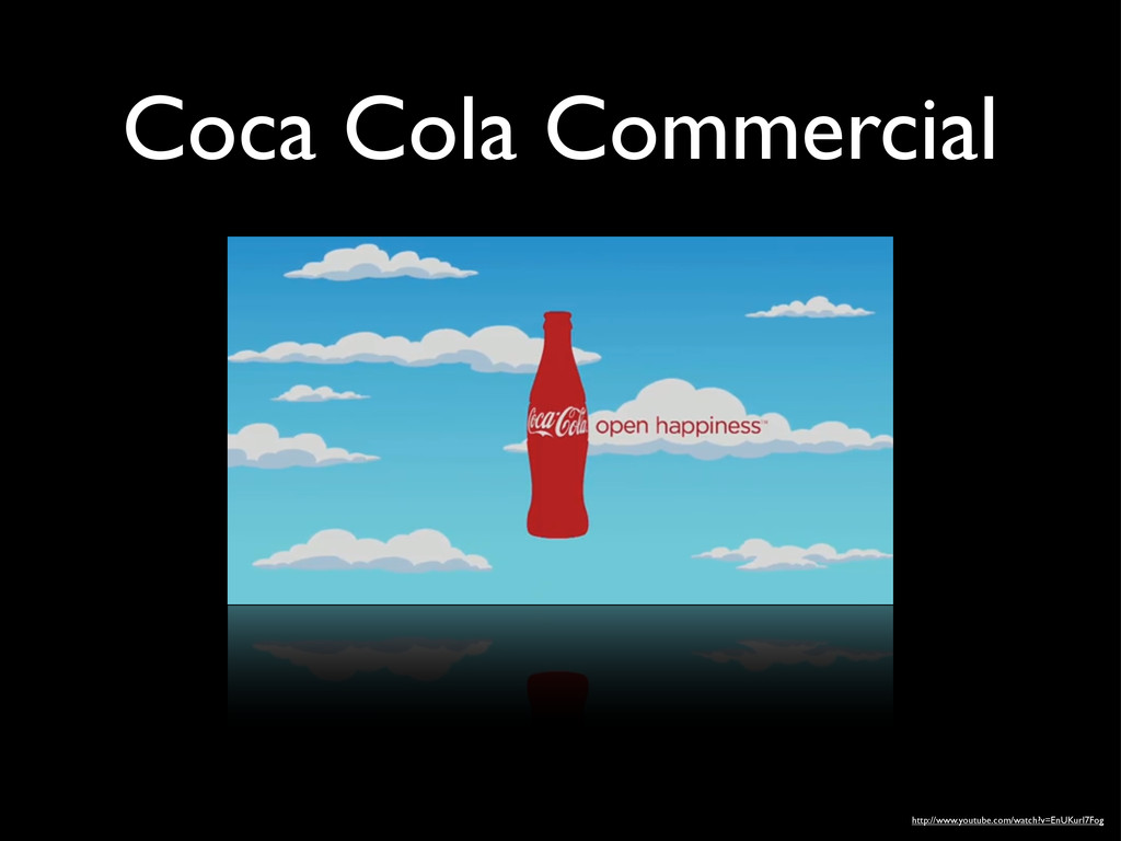 Coca Cola Commercial http://www.youtube.com/wat...