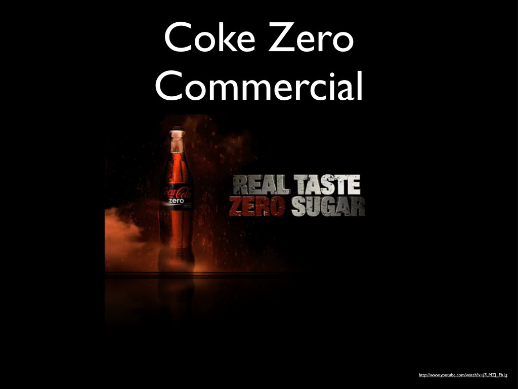 Coke Zero Commercial http://www.youtube.com/wat...