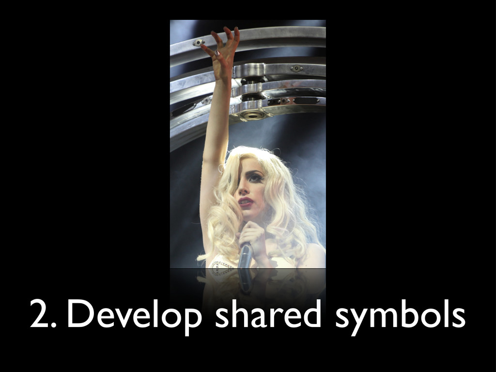 2. Develop shared symbols