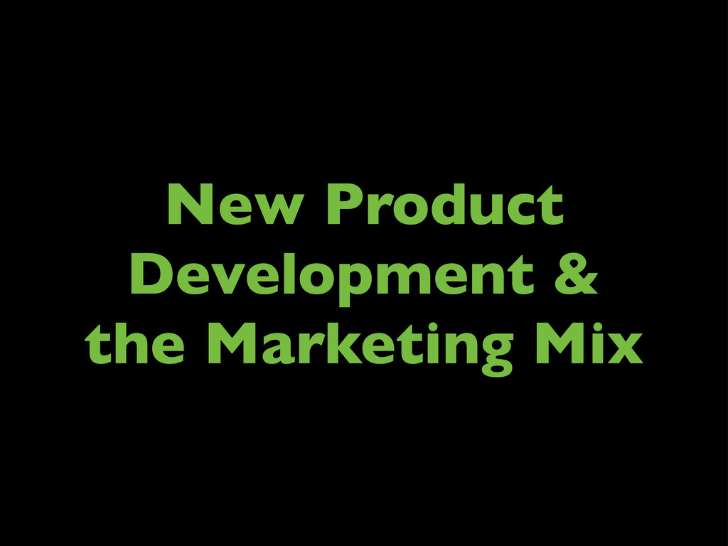 New Product Development & the Marketing Mix