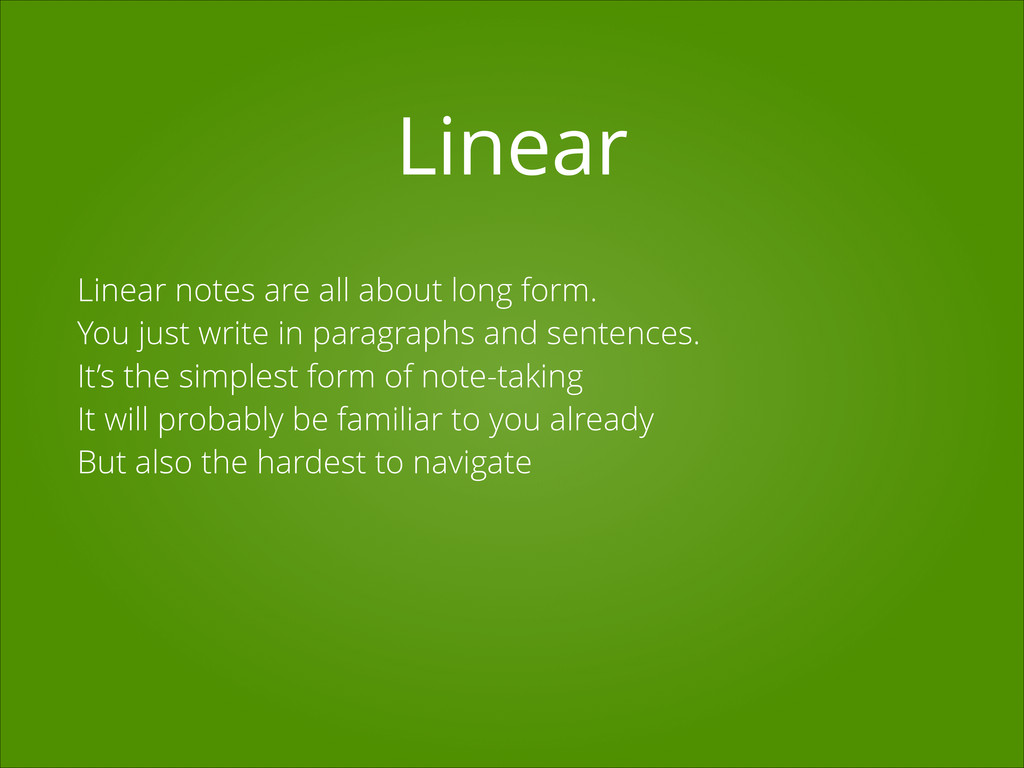 Linear Linear notes are all about long form. Yo...