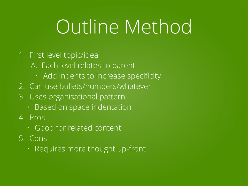 Outline Method 1. First level topic/idea A. Eac...