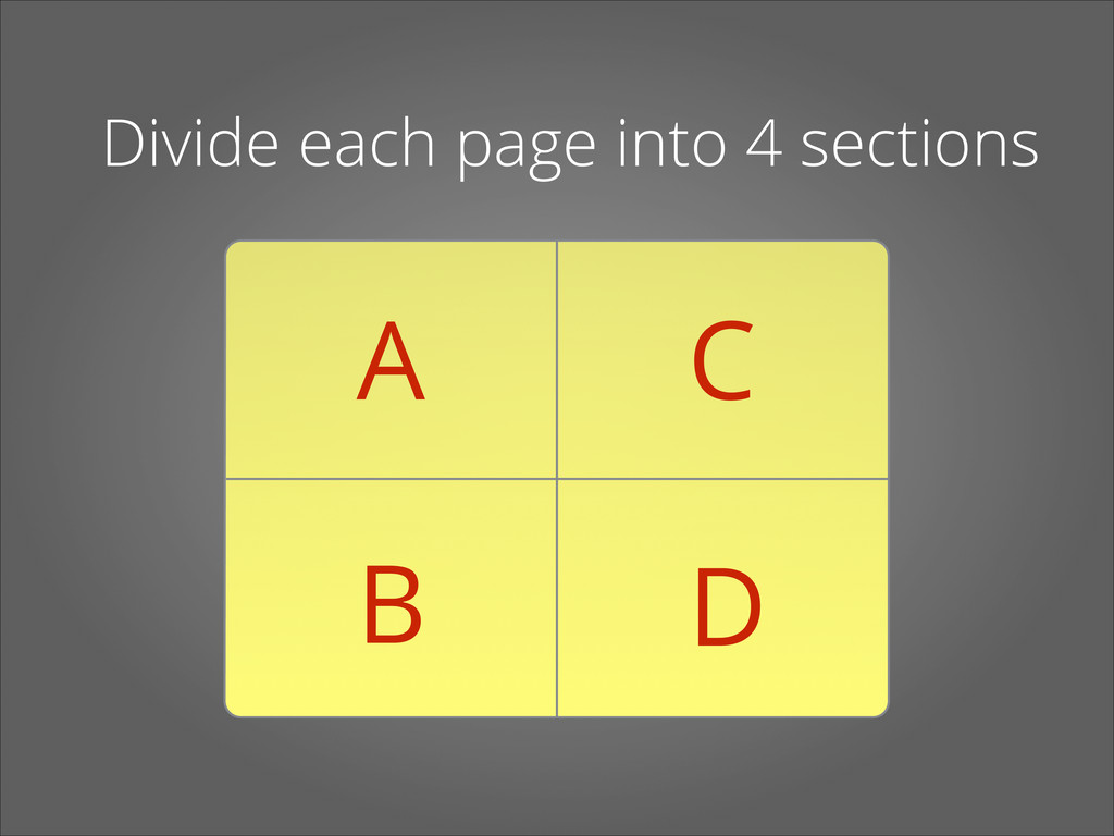 Divide each page into 4 sections A B C D