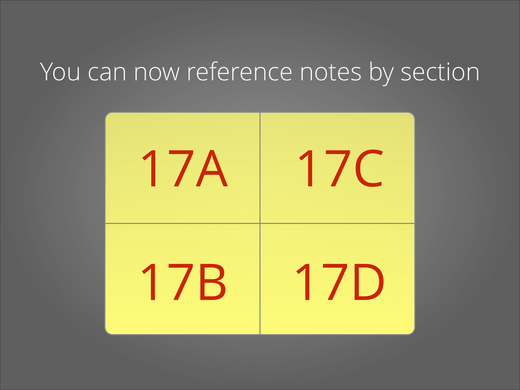 You can now reference notes by section 17A 17B ...