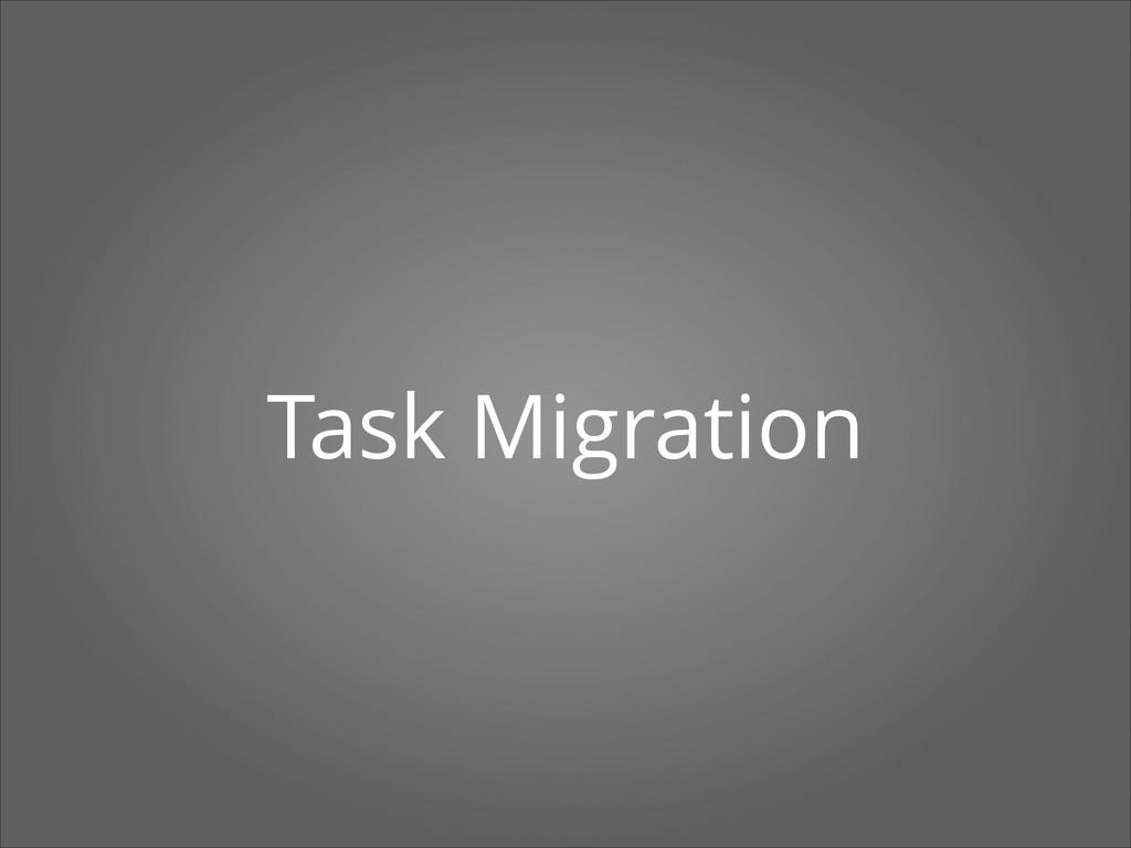 Task Migration