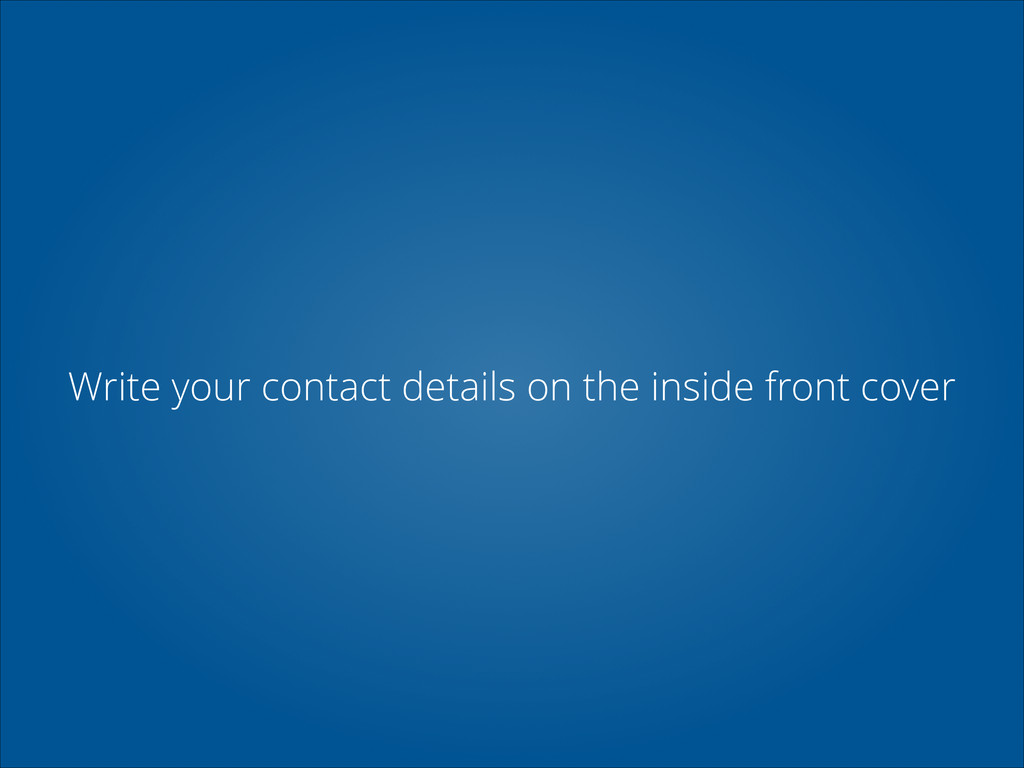 Write your contact details on the inside front ...