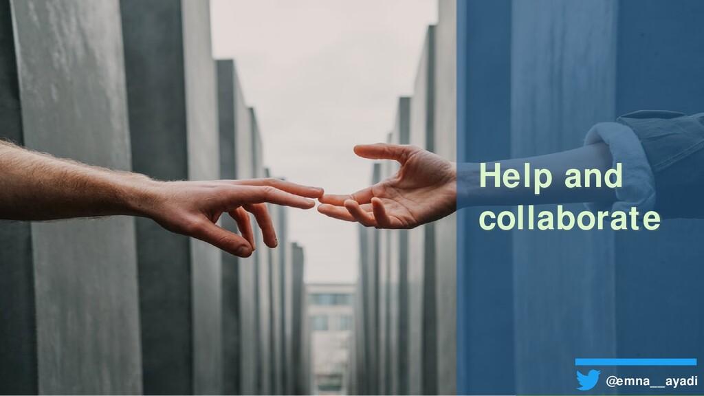 Help and collaborate @emna__ayadi
