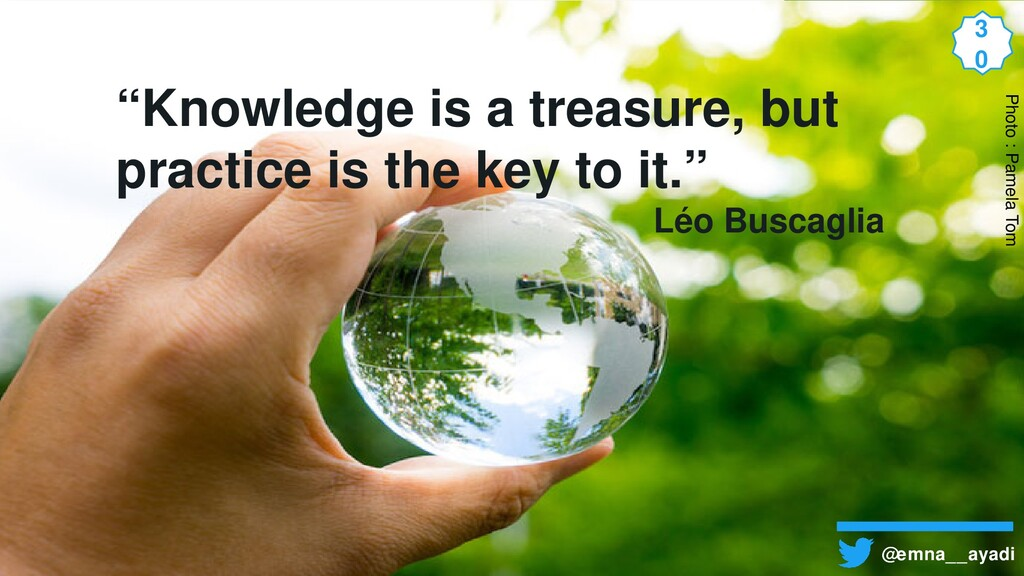 """Knowledge is a treasure, but practice is the k..."