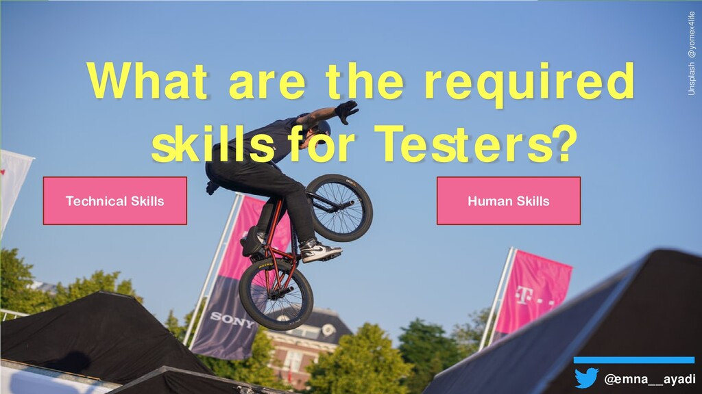 What are the required skills for Testers? @emna...