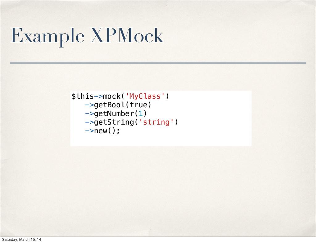 Example XPMock $this->mock('MyClass') ->getBool...
