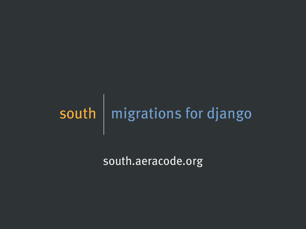south migrations for django south.aeracode.org