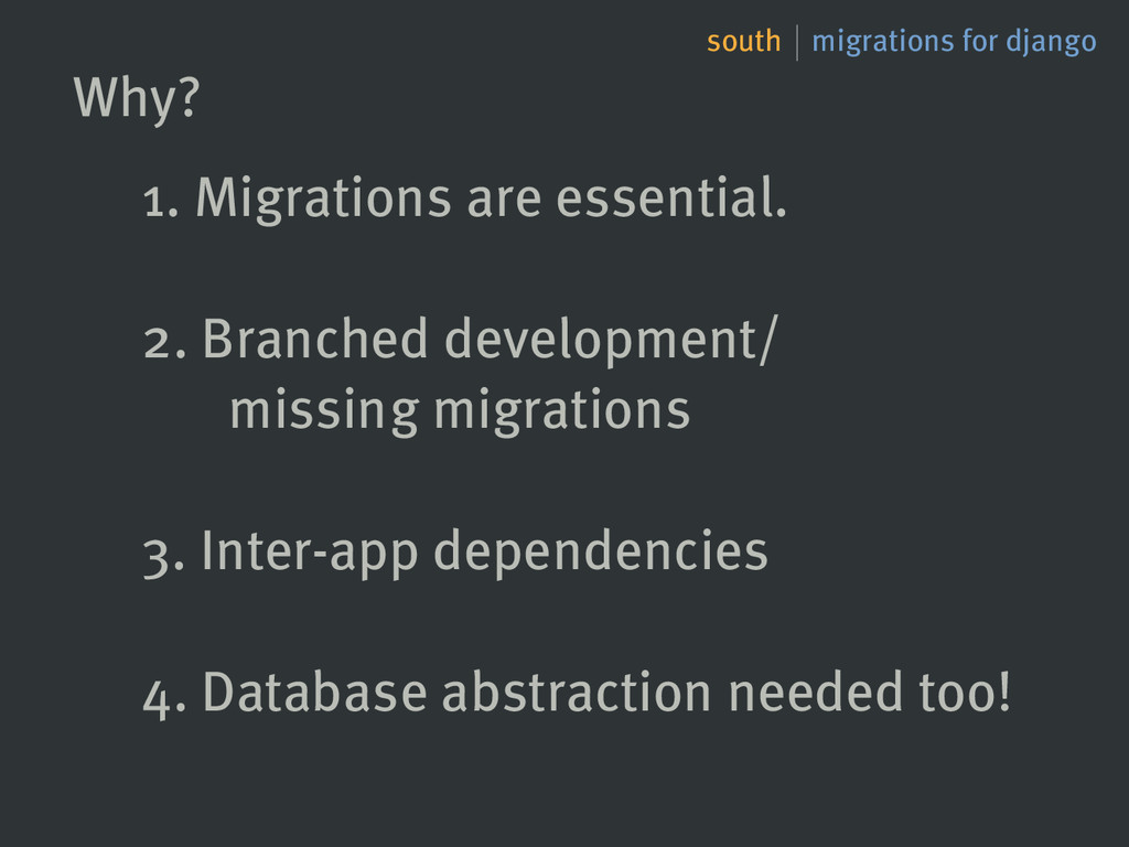 south migrations for django Why? 1. Migrations ...
