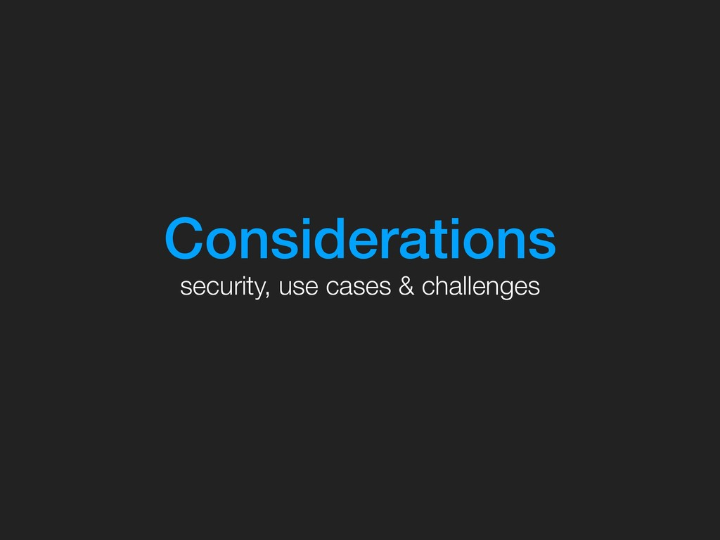Considerations security, use cases & challenges
