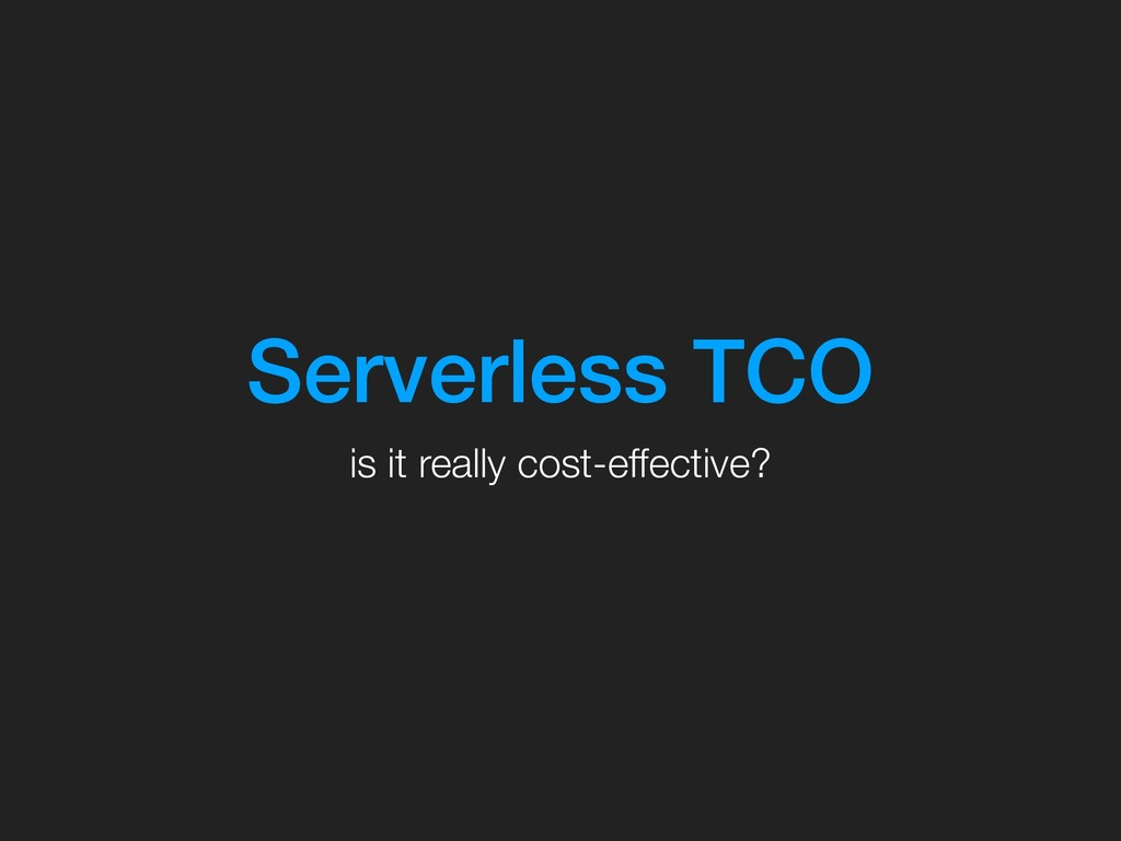 Serverless TCO is it really cost-effective?
