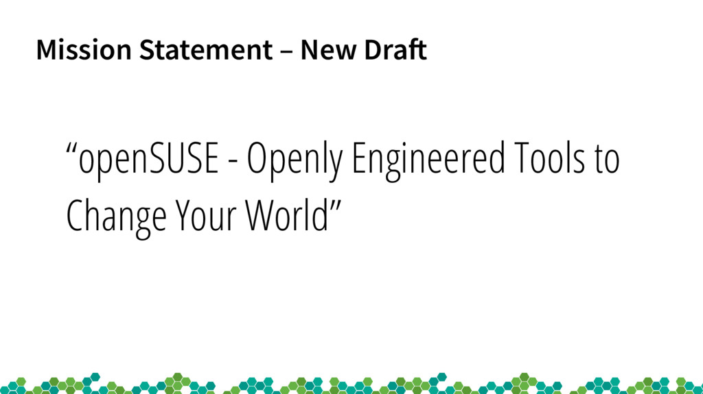 "Mission Statement – New Draf ""openSUSE - Openly..."