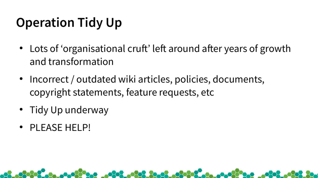 Operation Tidy Up ● Lots of 'organisational cru...