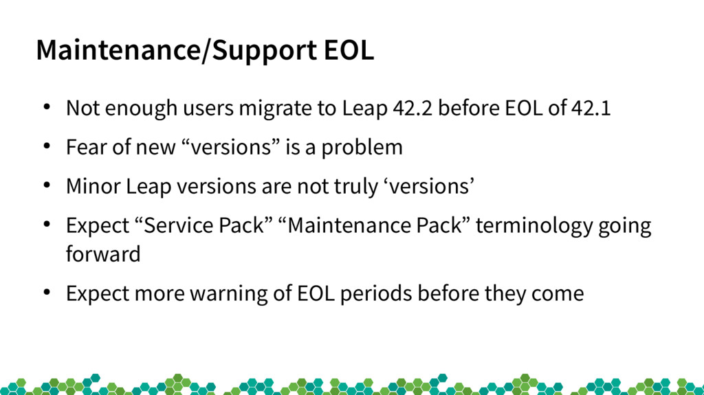 Maintenance/Support EOL ● Not enough users migr...