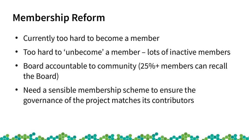 Membership Reform ● Currently too hard to becom...