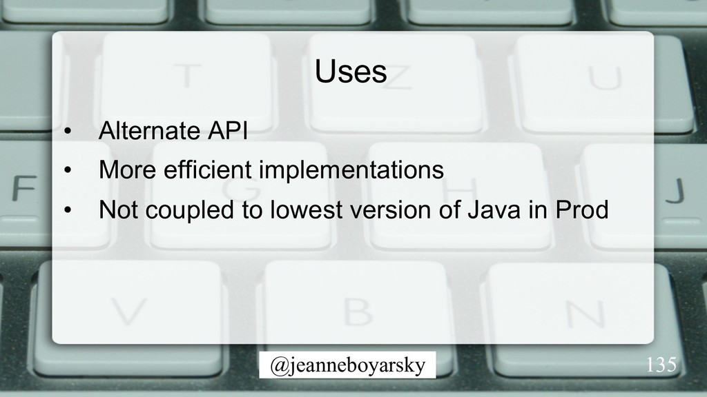 @jeanneboyarsky Uses • Alternate API • More e...