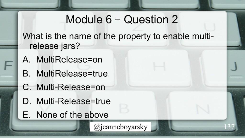 @jeanneboyarsky Module 6 – Question 2 What is t...